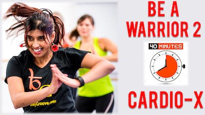 Be a Warrior - Workout 2 - 40 Mins - Cardio-X by Bollywood Groove