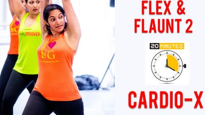 Flex & Flaunt - Workout 2 - 20 Mins - Cardio-X by Bollywood Groove