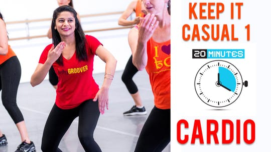 Keep it Casual - Workout 1 - 20 Mins - Cardio by Bollywood Groove