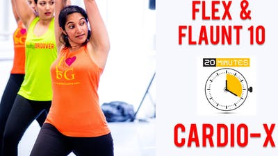 Flex & Flaunt - Workout 10 - 20 Mins - Cardio-X by Bollywood Groove