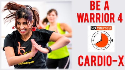 Be a Warrior - Workout 4 - 40 Mins - Cardio-X by Bollywood Groove