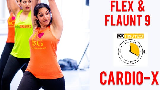 Flex & Flaunt - Workout 9 - 20 Mins - Cardio-X by Bollywood Groove