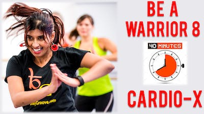 Be a Warrior - Workout 8 - 40 Mins - Cardio-X by Bollywood Groove