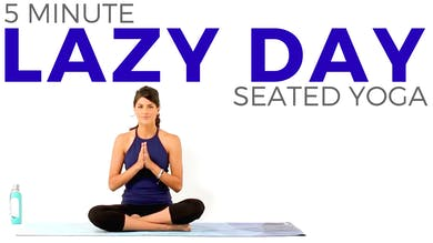 5 minute Lazy Day - Seated Yoga Routine by Sarah Beth Yoga