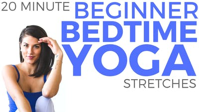 Instant Access to Yoga for Beginners (20 minute Yoga) Beginners Yoga for Bedtime by Sarah Beth Yoga, powered by Intelivideo