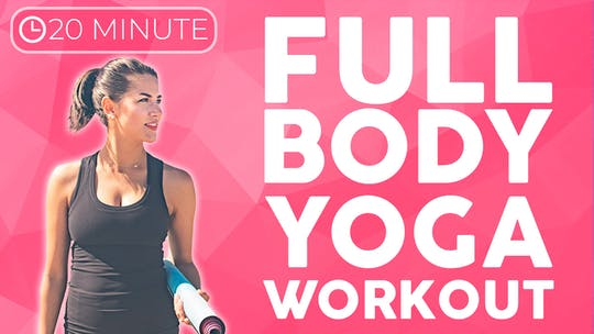 Instant Access to 20 minute Full Body Yoga Workout | Strength & Tone (20 minutes) by Sarah Beth Yoga, powered by Intelivideo
