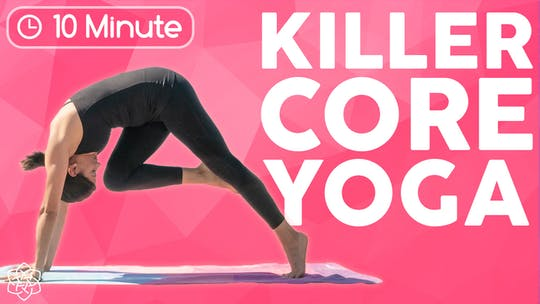Instant Access to 10 minute Yoga Workout | Killer Core by Sarah Beth Yoga, powered by Intelivideo