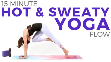 15 minute Hot & Sweaty Routine by Sarah Beth Yoga