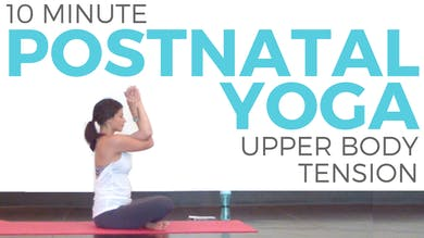 Postnatal Yoga for Upper Body Tension by Sarah Beth Yoga