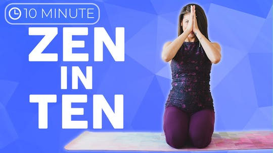 Instant Access to 10 minute Zen in TEN by Sarah Beth Yoga, powered by Intelivideo