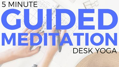 Desk Yoga - Guided Meditation by Sarah Beth Yoga