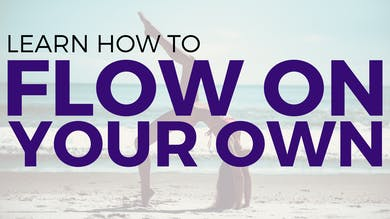 How to FLOW ON YOUR OWN in yoga by Sarah Beth Yoga