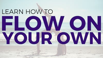 Instant Access to How to FLOW ON YOUR OWN in yoga by Sarah Beth Yoga, powered by Intelivideo