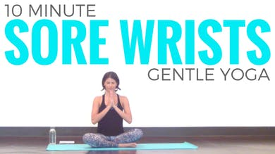 10 minute Yoga Routine for Sore Wrists by Sarah Beth Yoga