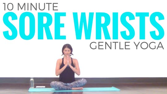 Instant Access to 10 minute Yoga Routine for Sore Wrists by Sarah Beth Yoga, powered by Intelivideo