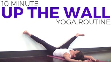 10 minute Up The Wall Yoga for Relaxation by Sarah Beth Yoga