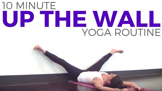 Instant Access to 10 minute Up The Wall Yoga for Relaxation by Sarah Beth Yoga, powered by Intelivideo