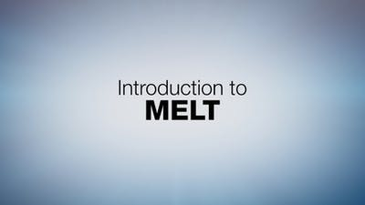 Introduction to MELT by MELT On Demand