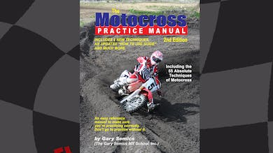 The Motocross Practice Manual 2nd Edition by Gary Semics by Gary Semics MX Schools
