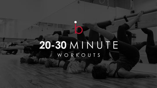 20-30 Minute Workouts by Barre Life