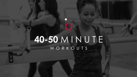 40-60 Minute Workouts by Barre Life