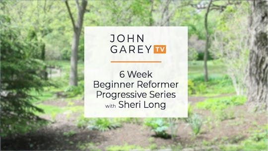 Beginner Reformer Progressive Series with Sheri by John Garey TV