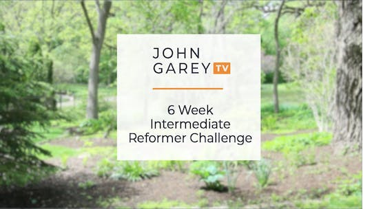 6 Week Intermediate Reformer Challenge by John Garey TV