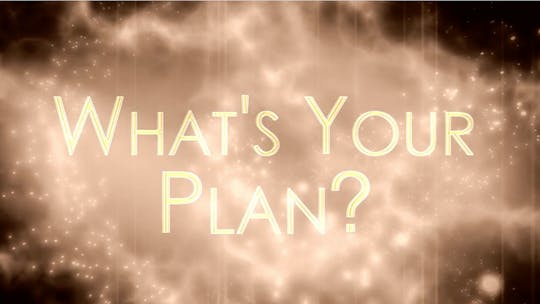 Instant Access to Chapter 5 - What's Your Plan by John Garey TV, powered by Intelivideo