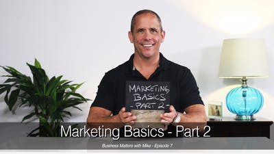 Business Matters- Marketing Basics, Part 2 by John Garey TV