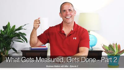 What Gets Measured Gets Done, Part 2 by John Garey TV