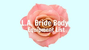 Instant Access to Equipment Needed by L.A. Bride Body, powered by Intelivideo
