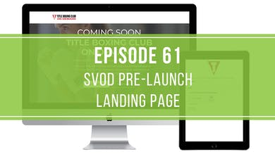 Episode 61: SVOD Pre-Launch Landing Page by Friday Live