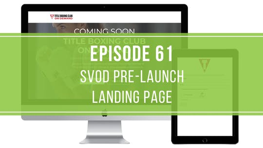 Instant Access to Episode 61: SVOD Pre-Launch Landing Page by Friday Live, powered by Intelivideo