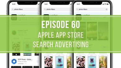 Episode 60: Apple App Store Search Advertising by Friday Live