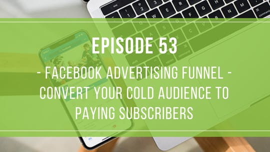 Instant Access to Episode 53: Facebook Advertising Funnel by Friday Live, powered by Intelivideo