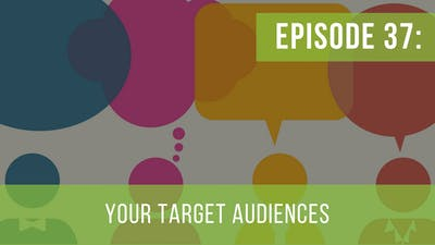 Episode 37: Target Audiences–Who to Approach First by Friday Live