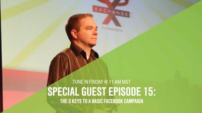 Episode 15: The 3 Keys of a Basic Facebook Campaign with Beau Blackwell by Friday Live