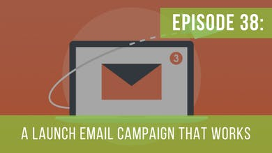 Episode 38: Dissecting an Email Launch Series Campaign by Friday Live