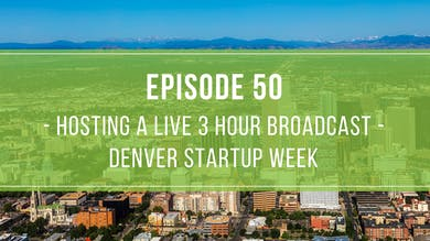 Episode 50: Denver Startup Week Live by Friday Live