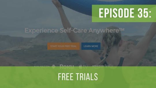 Instant Access to Episode 35: Free Trials–Use Them! by Friday Live, powered by Intelivideo