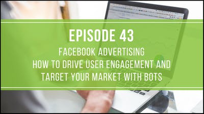 Episode 43: Facebook Advertising–Bots by Friday Live