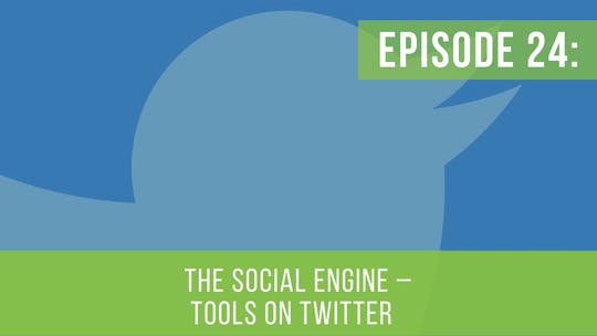 Instant Access to Episode 24: The Social Engine - Twitter by Friday Live, powered by Intelivideo