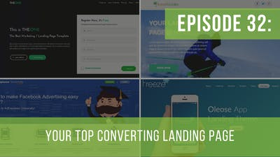 Episode 32: Your Top Converting Landing Page by Friday Live