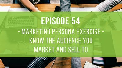 Episode 54: Marketing Persona Exercise by Friday Live