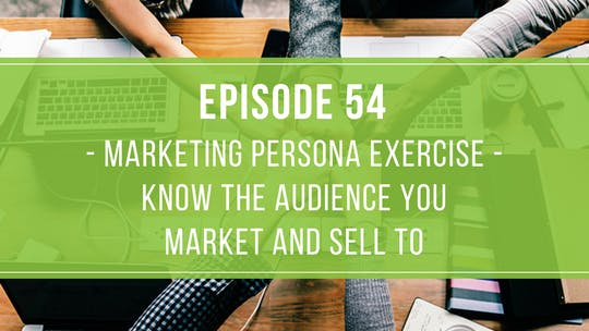 Instant Access to Episode 54: Marketing Persona Exercise by Friday Live, powered by Intelivideo