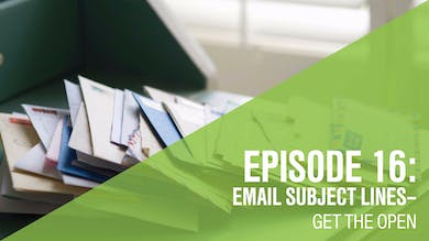 Episode 16: Email Subject Lines–Get the open! by Friday Live