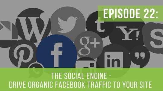 Instant Access to Episode 22: The Social Engine – Facebook Edition by Friday Live, powered by Intelivideo