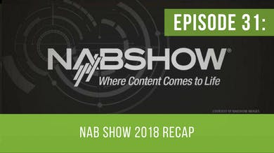 Episode 31: NAB Show 2018 Recap by Friday Live