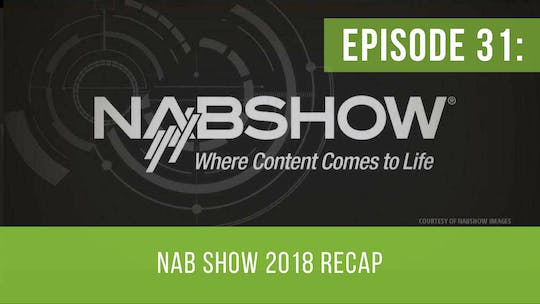 Instant Access to Episode 31: NAB Show 2018 Recap by Friday Live, powered by Intelivideo