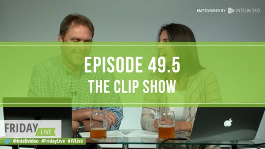 Instant Access to Episode 49.5 the Clip Show by Friday Live, powered by Intelivideo